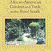 African-American Gardens and Yards in the Rural South: A Marriage of Pragmatism and Solace