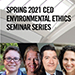 SPRING 2021 ENVIRONMENTAL ETHICS SEMINAR SERIES