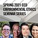 SPRING 2021 ENVIRONMENTAL ETHICS SEMINAR SERIES